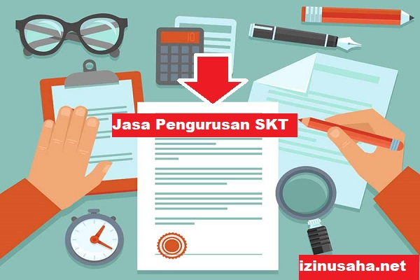 Jasa Pengurusan SKT Terbaru