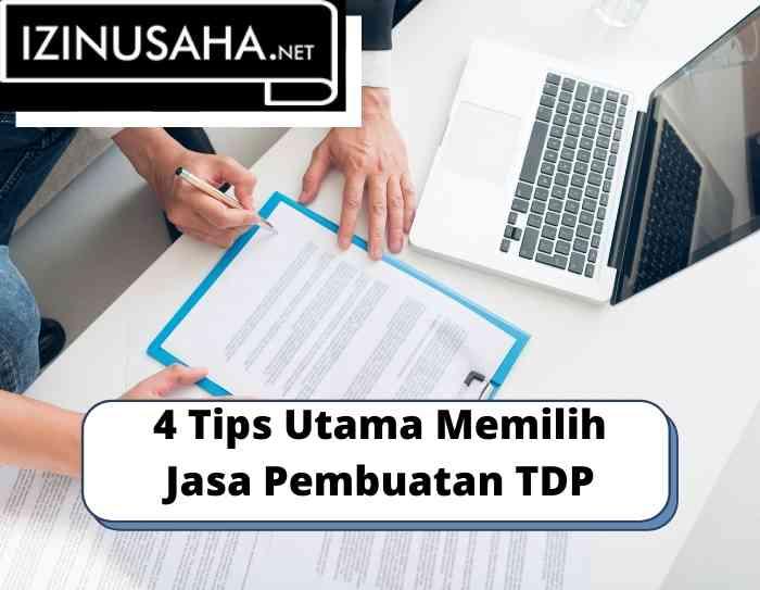4 Tips Utama Memilih Jasa Pembuatan TDP