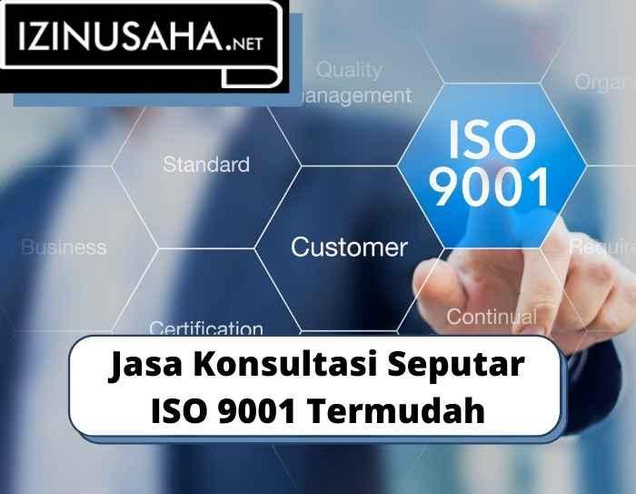 Jasa Konsultasi Seputar ISO 9001 Termudah